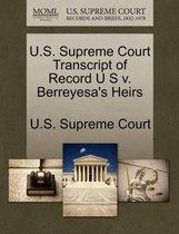 U.S. Supreme Court Transcript of Record U S V. Berreyesa's Heirs
