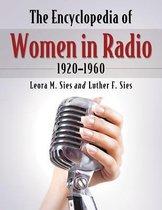 The Encyclopedia of Women in Radio, 1920-1960