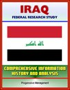 Iraq: Federal Research Study and Country Profile with Comprehensive Information, History, and Analysis - Politics, Economy, Military, Saddam Hussein