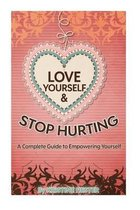Love Yourself and Stop Hurting