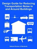 Design Guide for Reducing Transportation Noise in and Around Buildings