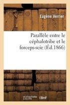 Parall le Entre Le C phalotribe Et Le Forceps-Scie,