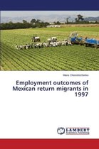 Boek cover Employment Outcomes of Mexican Return Migrants in 1997 van Cherednichenko Maria