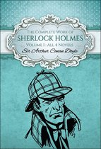 The Complete Work of Sherlock Holmes I (Global Classics)