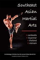 Southeast Asian Martial Arts, Cambodia, Myanmar, Thailand, Vietnam