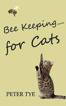 Bee Keeping for Cats