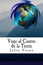 Viaje Al Centro de la Tierra (Spanish) Edition