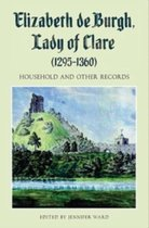 Elizabeth de Burgh, Lady of Clare (1295-1360) - Household and Other Records