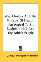 War, Cholera and the Ministry of Health