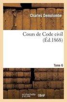 Cours de Code Civil. Tome 6