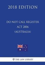 Do Not Call Register ACT 2006 (Australia) (2018 Edition)