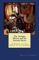 The Antique Mirror and the Ancient Secret