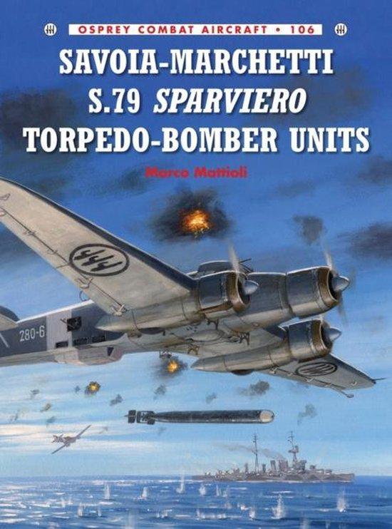 Boek cover Savoia-Marchetti S.79 Sparviero Torpedo-Bomber Units van Marco Mattioli (Paperback)