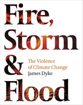 Fire, Storm and Flood