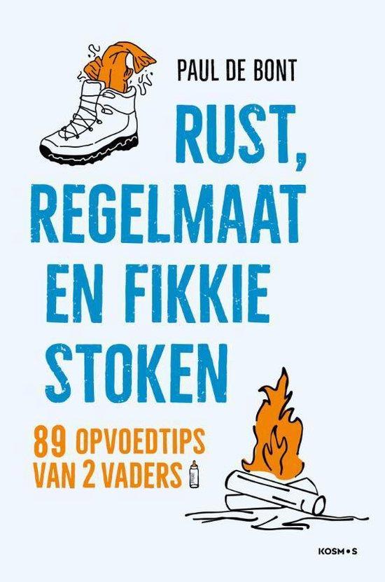 Boek cover Rust, regelmaat en fikkie stoken van Paul de Bont (Paperback)