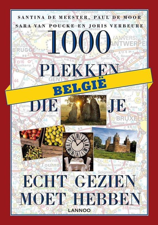 Cover van het boek '1000 plekken die je écht gezien moet hebben  / België' van Santina de De Meester