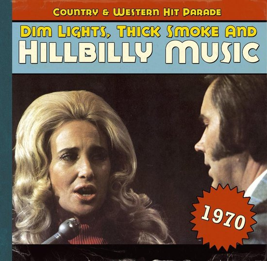 Dim Lights, Thick Smoke And Hillbilly Music 1970