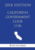 California Government Code (7/8) (2018 Edition)