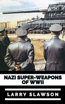 Nazi Super-Weapons of WWII