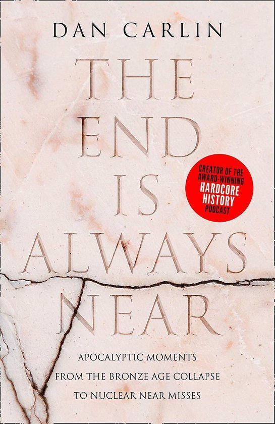 Boek cover The End is Always Near van Dan Carlin (Hardcover)