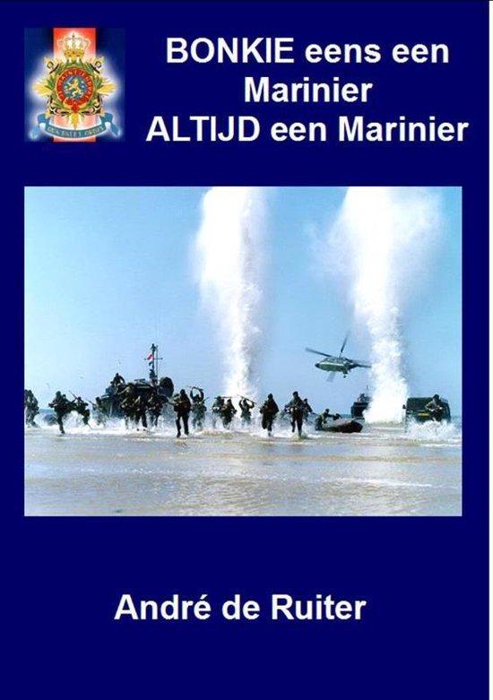 Bonkie eens een marinier altijd een marinier - Andre de Ruiter pdf epub