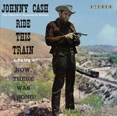 Ride This Train + Now There Was A Song