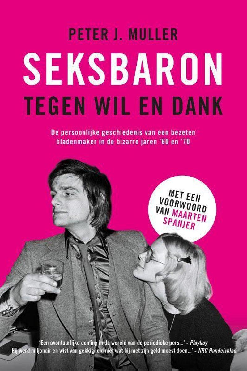 bol.com | Seksbaron tegen wil en dank, Peter J. Muller ...