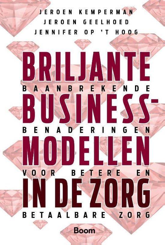 Boek cover Briljante businessmodellen in de zorg van Jennifer Op t Hoog (Hardcover)