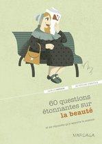 60 questions étonnantes sur la beauté et les réponses qu'y apporte la science