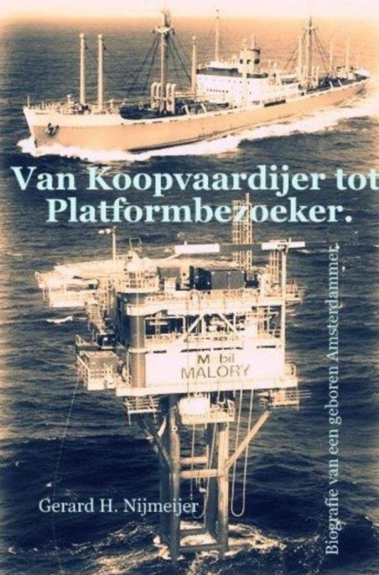 Van Koopvaardijer tot Platformbezoeker - Gerard H. Nijmeijer | Fthsonline.com