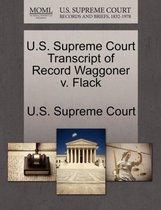 U.S. Supreme Court Transcript of Record Waggoner V. Flack