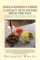 Anglo-Indian Cuisine – a Legacy of Flavours from the Past