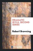 Dramatic Idyls. Second Series
