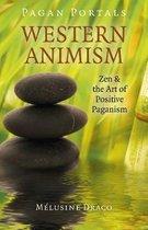 Pagan Portals - Western Animism - Zen & the Art of Positive Paganism