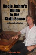 Uncle Jethro's Guide to the Sixth Sense