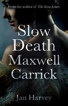 The Slow Death of Maxwell Carrick