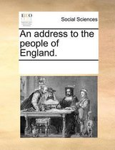 An Address to the People of England.
