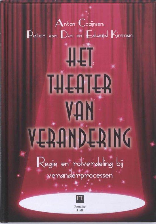 Het theater van verandering - Anton Cozijnssen |
