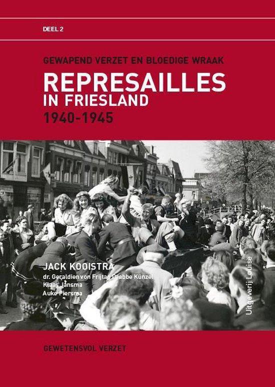 Boek cover Represailles in Friesland 1940-1945, deel 2 van Jack Kooistra (Paperback)