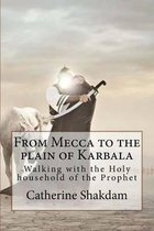 From Mecca to the Plain of Karbala