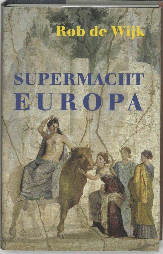 Boek cover Supermacht Europa van Rob de Wijk (Hardcover)