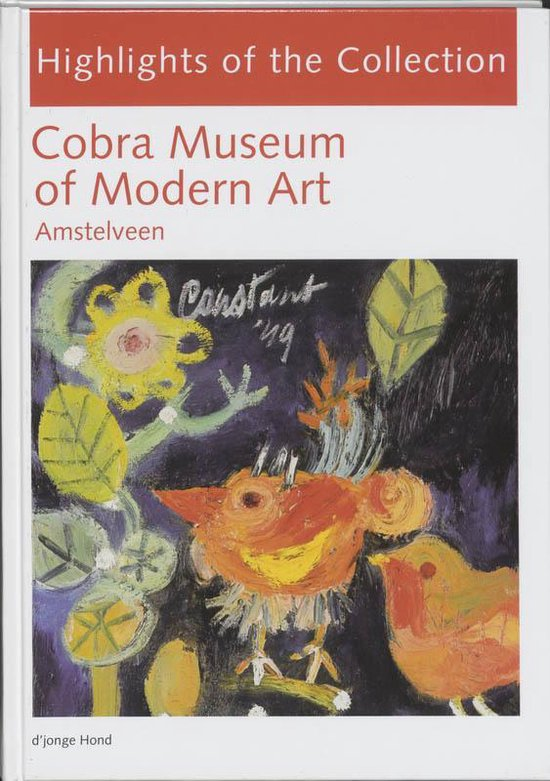 Highlights from the collection of the Cobra museum for modern art