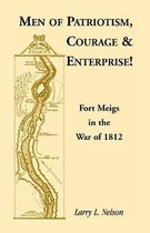 Men of Patriotism, Courage & Enterprise! Fort Meigs in the War of 1812