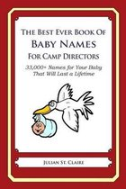 The Best Ever Book of Baby Names for Camp Directors