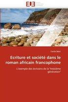 Ecriture Et Soci�t� Dans Le Roman Africain Francophone