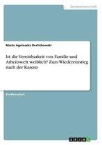 Ist die Vereinbarkeit von Familie und Arbeitswelt weiblich? Zum Wiedereinstieg nach der Karenz