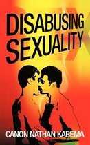 Disabusing Sexuality