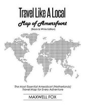 Travel Like a Local - Map of Amersfoort (Black and White Edition)