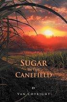 Sugar in the Canefield