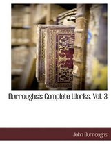 Burroughs's Complete Works, Vol. 3